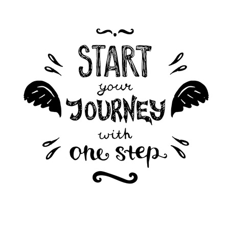 Motivational poster with phrase Start your journey with one step. Lettering and hand drawn wings and embellishments.