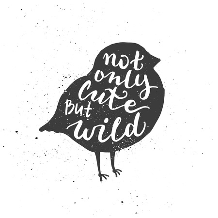 inscribed: Lettering composition. Phrase Not only cute but wild inscribed into bullfinch silhouette. Ink splashes on white background. Illustration