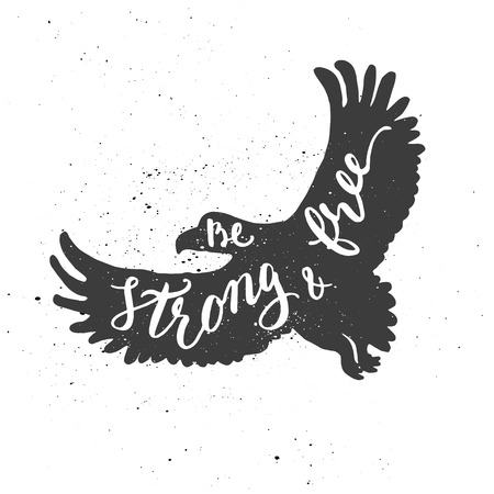 inscribed: Lettering composition. Phrase Be strong and free inscribed into eagle silhouette. Ink splashes on white background.