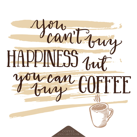 brushstroke: You cant buy happiness but you can buy coffee letterign poster. Brown brushstroke and sketch drawing of coffee mug on white background.