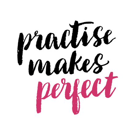 practise: Practise makes perfect print. Modern brush lettering black and bright pink on white background. Illustration