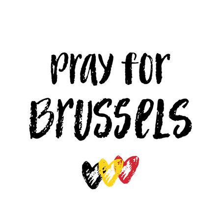 victims: Pray for Brussels and Belgium colored hearts. Modern brush lettering. Trubute to victims of terrorism in Brussels airport.