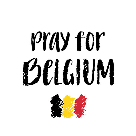victims: Pray for Brussels and Belgian flag. Modern brush lettering. Trubute to victims of terrorism in Brussels airport.
