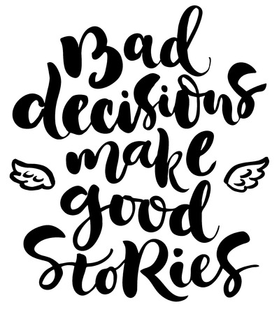 good cheer: Brush lettering composition. Isolated phrase - bad decisions make good stories - on white background. Illustration