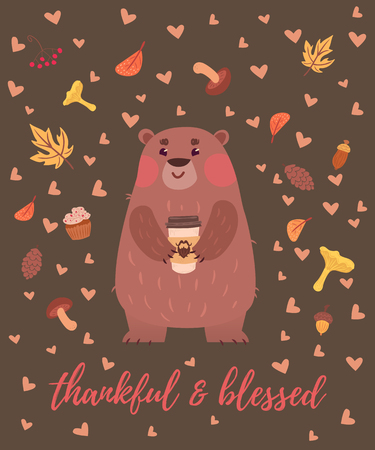 Thankful and blessed greeting card with bear holding cup of coffee. Forest leaves, mushrooms and cones on warm brown backround.