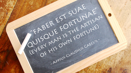 meaning: Faber est suae quisque fortunae. A Latin phrase meaning ? ? ?every man is the artisan of His Own fortune? ?.