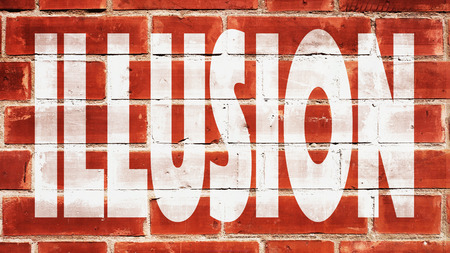 written: Illusion written On A Brick Wall.