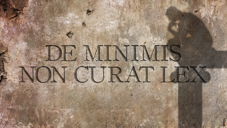 De minimis non curat lex. A Latin phrase That means The law does not bother with very small things.