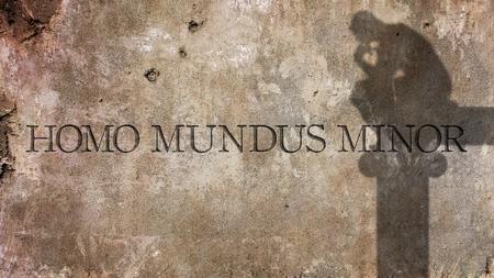 spqr: Homo mundus minor. A Latin phrase by Anicius Manlius Severinus Boethius That means a person is a world in miniature.