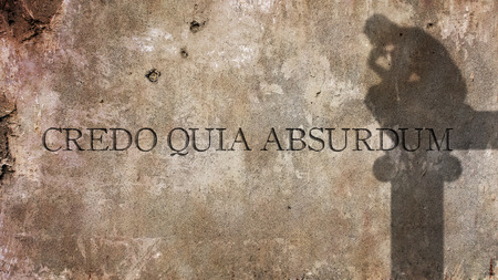 Credo quia absurdum is a Latin phrase That means I believe Because it is absurd Banco de Imagens