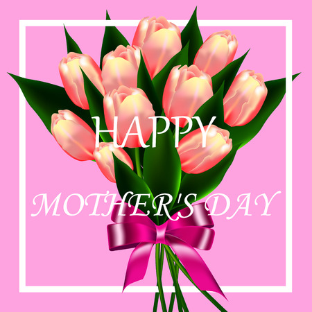 Happy Mothers Day lettering. Mom day greeting card with Blooming Tulip Flowers. Vector illustration
