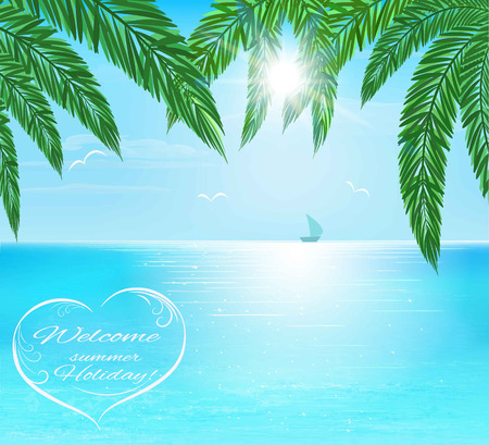 foreground: sea, sailboard on horizon, palm leaves on foreground, sun with sunbeam, lettering welcome summer holiday, vector illustration