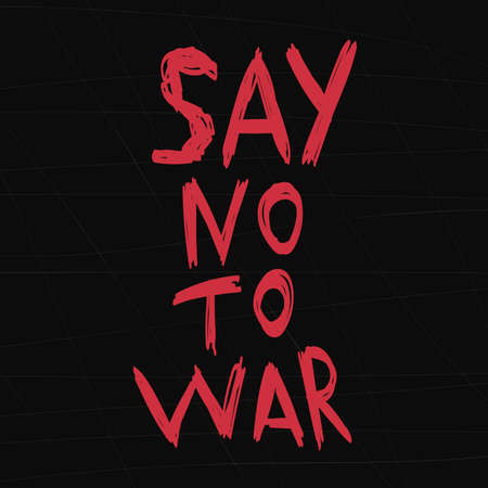 Say no to war. Vector lettering poster. Pacifism. Vetores