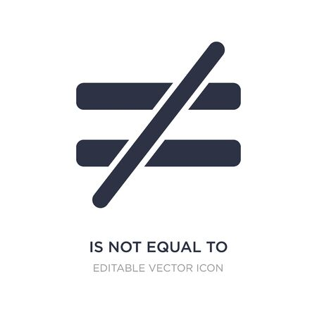 is not equal to icon on white background. Simple element illustration from Signs concept. is not equal to icon symbol design.