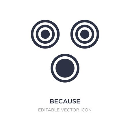 because icon on white background. Simple element illustration from Signs concept. because icon symbol design.
