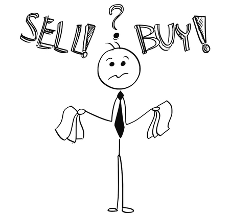 Cartoon stick man illustration of businessman deciding between buy and sell decision.