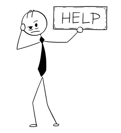 Cartoon stick man drawing concept illustration of depressed or tired businessman holding help text sign