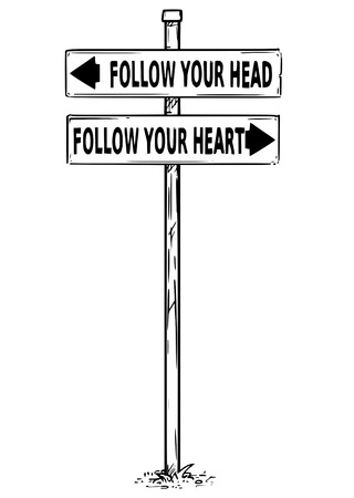 Vector drawing of follow your head or heart business decision traffic arrow sign.