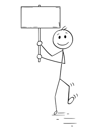 Cartoon stick man drawing conceptual illustration of protester or demonstrator or businessman walking and holding empty or blank sign for text.