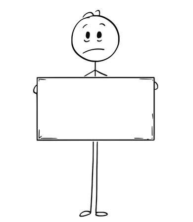 Cartoon stick man drawing conceptual illustration of sad man or businessman holding large empty or blank sign for text.
