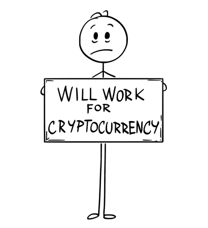 Conceptual illustration of sad hungry unemployed man or businessman holding large will work for cryptocurrency sign.