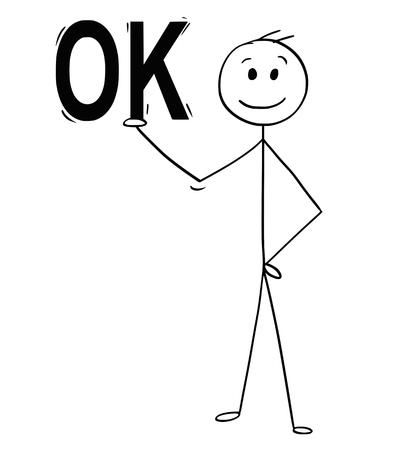 Cartoon stick man drawing conceptual illustration of businessman holding large or big OK text on his hand. Ilustração Vetorial