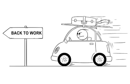Cartoon stick man drawing conceptual illustration of unhappy or angry man in small car going back or returning from holiday or vacation. Arrow sign with return to work text.