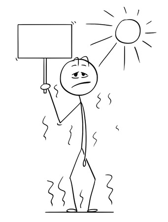 Cartoon stick drawing conceptual illustration of man standing on Sun in hot summer weather or heat and holding empty or blank sign for your text in hand.