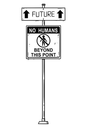 Vector artistic pen and ink drawing of traffic arrow sign with future and no humans beyond this point texts. Concept of future without mankind.