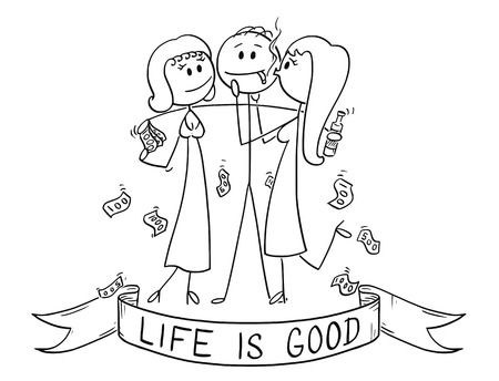 Cartoon stick drawing conceptual illustration of life is good plate. Successful and rich man or businessman holding two girls hugging and kissing him for money.