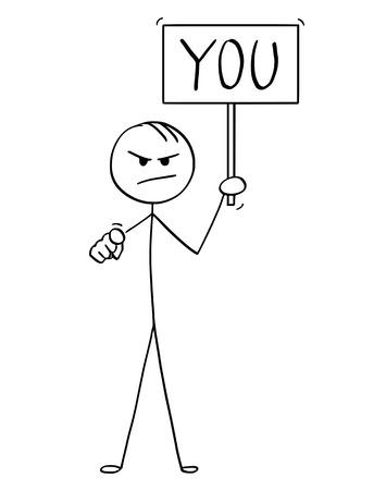 Konzeptionelle Illustration der Karikaturstabzeichnung des wütenden und anklagenden Mannes oder Geschäftsmannes, der Zeichen mit Ihnen Text hält und auf Kamera zeigt, die Sie für etwas beschuldigt.