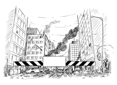 Dessin à la main à la plume et à l'encre d'une rue de la ville moderne détruite par la guerre, les émeutes ou les catastrophes. La route est bloquée par un barrage routier avec un signe vide pour votre texte.