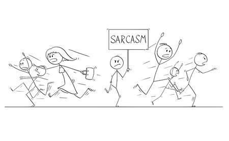 Cartoon stick figure drawing illustration of group or crowd of people running in panic away from man walking with Sarcasm sign.