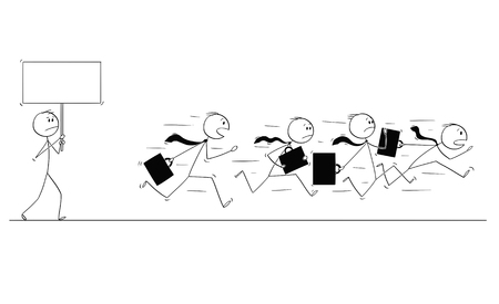Cartoon stick figure conceptual drawing of group of businessmen in suits and briefcases or notebooks running together in panic away from man with empty sign. You can add your text. Illustration