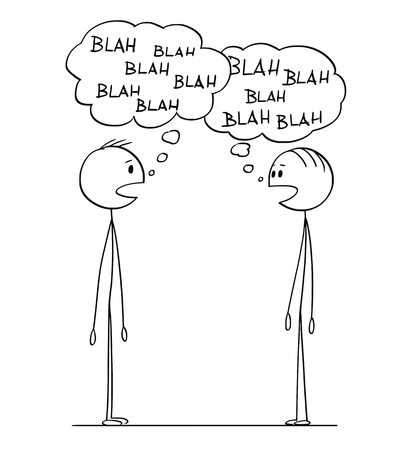 Cartoon stick figure drawing conceptual illustration of two men in conversation with blah-blah or blah speech bubbles. Illustration