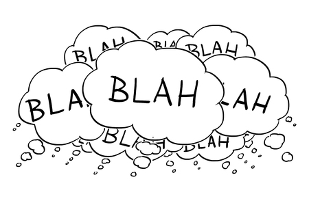 Cartoon conceptual drawing or illustration of group of text or speech balloons or bubbles saying blah. Illustration