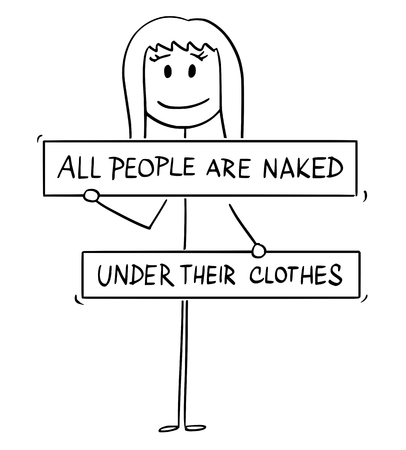 Cartoon stick figure drawing conceptual illustration of nude woman with genitals, crotch or groin and breasts covered by all people are naked under their clothes sign. Metaphor of censored nudity.