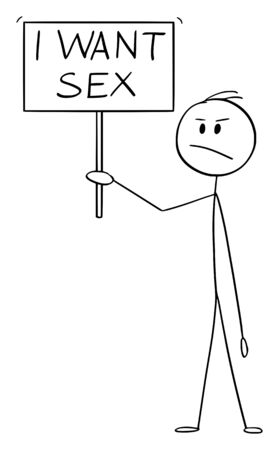 Vector cartoon stick figure drawing conceptual illustration of frustrated man holding sign with I want sex text. Concept of sexual frustration. Иллюстрация