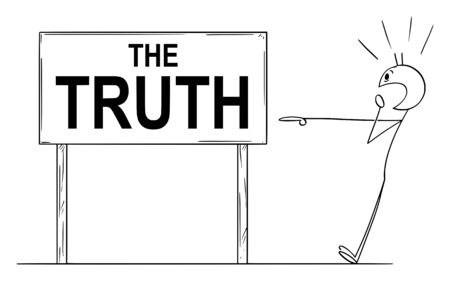 Vector cartoon stick figure drawing conceptual illustration of shocked man pointing on the truth sign. Stock Illustratie