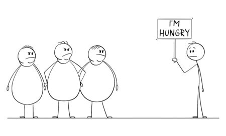 Vector cartoon stick figure drawing conceptual illustration of group of three fat or overweight man looking at thin man demonstrating with Im hungry sign. Concept of consumerism and poverty.