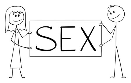 Vector cartoon stick figure drawing conceptual illustration of couple of man and woman holding big sex sign.
