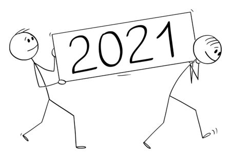 Vector cartoon stick figure drawing conceptual illustration of two men or businessmen carrying year 2021 lettering sign.