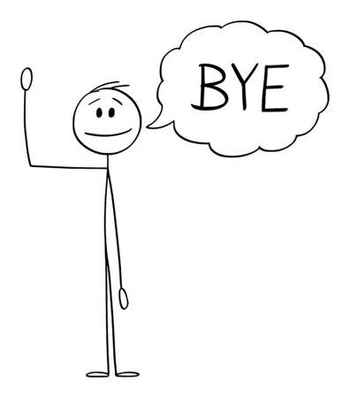 Wektor kreskówka kreska rysunek koncepcyjna ilustracja człowieka lub biznesmen, machając ręką i pozdrowienie z bańki tekstowej lub dymek mówiąc do widzenia. Ilustracje wektorowe