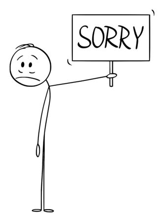 Vector cartoon stick figure drawing conceptual illustration of frustrated or sad man or businessman holding sorry sign.