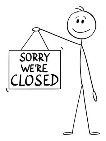 Vector cartoon stick figure drawing conceptual illustration of man or businessman holding sorry we are closed hanging sign.  イラスト・ベクター素材