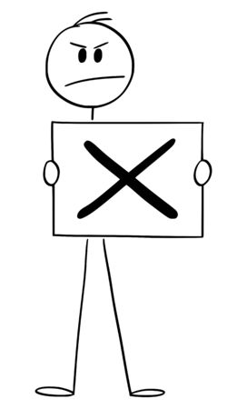 Vector cartoon stick figure drawing conceptual illustration of man or businessman holding check mark sign, negative symbol of rejection or no.
