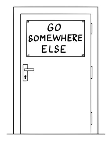 Vector cartoon drawing conceptual illustration of simple door with go somewhere else sign. Concept of immigration and xenophobia. Ilustracja
