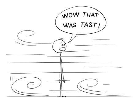 Vector cartoon stick figure drawing conceptual illustration of shocked or surprised man looking at something very fast moving around him. He say Wow that was fast.  イラスト・ベクター素材
