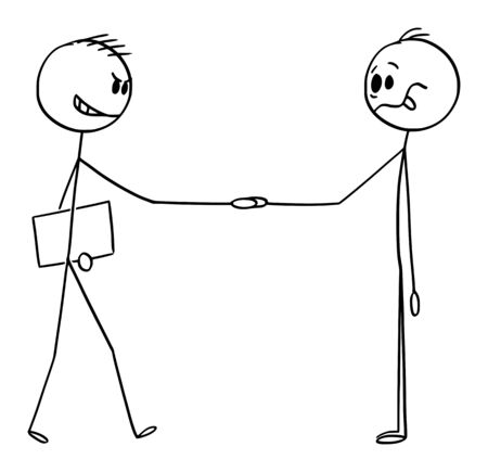 Vector cartoon stick figure drawing conceptual illustration of treacherous businessman,manager, recruiter or salesman shaking hands with stupid or naive man.