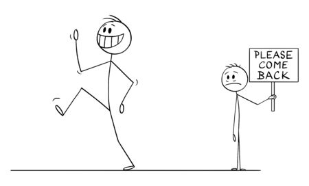 Vector cartoon stick figure drawing conceptual illustration of happy smiling man, employee, worker or customer leaving sad depressed man, employer or businessman in background holding please come back sign.